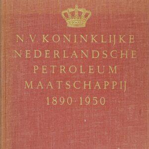 Koninklijke Nederlandsche Petroleum Maatschappij 1890-1950